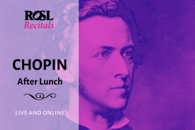ROSL Recitals: Chopin After Lunch