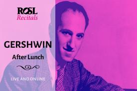 ROSL Recitals: Gershwin After Lunch